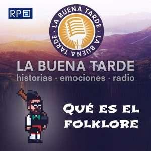 Tever La Buena Tarde Folklore